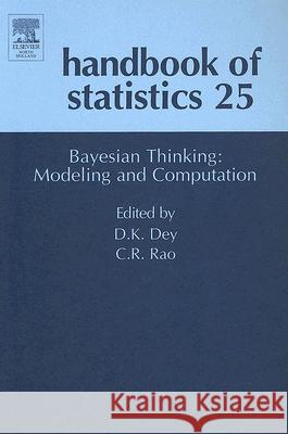 Bayesian Thinking, Modeling and Computation D. K. Dey C. R. Rao 9780444515391