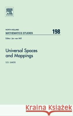 Universal Spaces and Mappings S. D. Iliadis 9780444515865