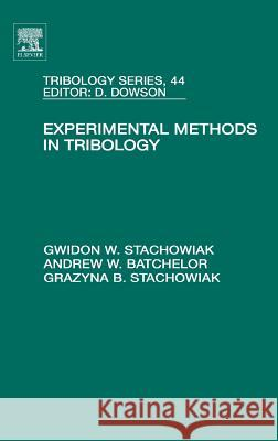 Experimental Methods in Tribology G. W. Stachowiak A. W. Batchelor Gwidon Stachowiak 9780444515896