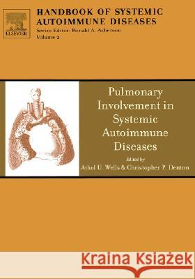 Pulmonary Involvement in Systemic Autoimmune Diseases Athol U. Wells Ronald Asherson Christopher P. Denton 9780444516527