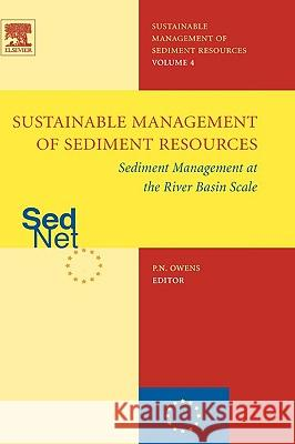 Sediment Management at the River Basin Scale Phil Owens 9780444519610