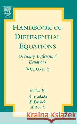 Handbook of Differential Equations: Ordinary Differential Equations A. Canada P. Drabek A. Fonda 9780444520272