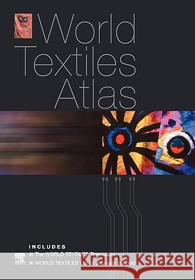 World Textiles Atlas: The World Textiles Thesaurus and List of Journals Indexed Elsevier Science Publishing Co 9780444520494