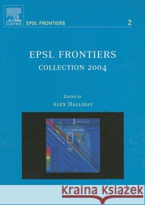 Epsl Frontiers: Collection 2004 A Halliday 9780444520517 0