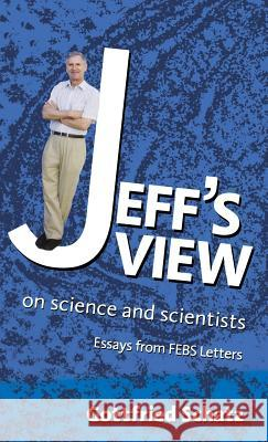 Jeff's View: On Science and Scientists Gottfried Schatz 9780444521330