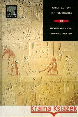 Biotechnology Annual Review M. Rafaat El-Gewely 9780444527240