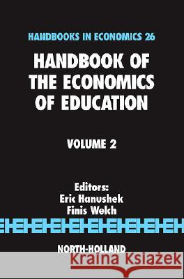 Handbook of the Economics of Education, Volume 2 Eric A. Hanushek Finis Welch 9780444528193