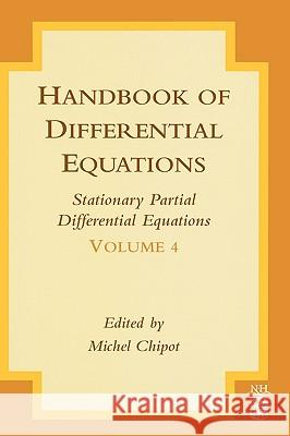 Handbook of Differential Equations: Stationary Partial Differential Equations Michel Chipot 9780444530363