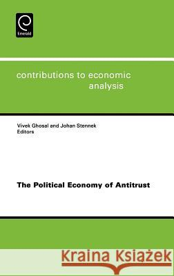 The Political Economy of Antitrust Vivek Ghosal Johan Stennek 9780444530936
