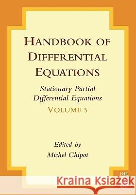 Handbook of Differential Equations: Stationary Partial Differential Equations Michel Chipot 9780444532176