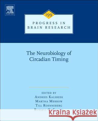 The Neurobiology of Circadian Timing A Kalsbeek 9780444594273 0