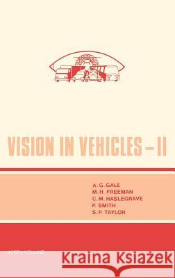 Vision in Vehicles II M. H. Freeman C. M. Haslegrave P. Smith 9780444704238