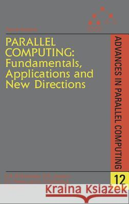 Parallel Computing: Fundamentals, Applications and New Directions E. D'Hollander G. R. Joubert F. J. Peters 9780444828828