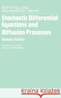 Stochastic Differential Equations and Diffusion Processes Nobuyuki Ikeda 9780444861726