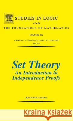 Set Theory an Introduction to Independence Proofs Kenneth Kunen 9780444868398
