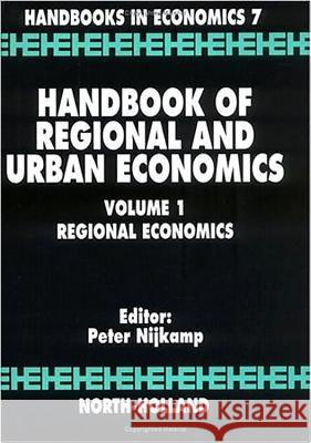 Handbook of Regional and Urban Economics : Regional Economics Peter Nijkamp 9780444879691