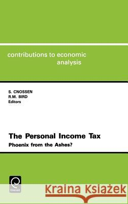 The Personal Income Tax : Phoenix from the Ashes? David Clark S. Cnossen R. Bird 9780444882882