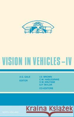 Vision in Vehicles IV C. M. Haslegrave I. David Brown H. W. Kruysse 9780444893628