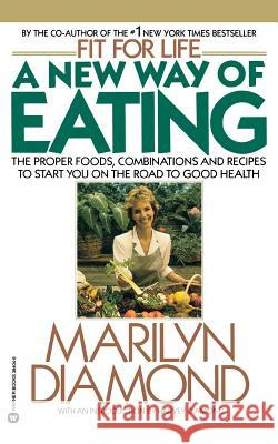 A New Way of Eating from the Fit for Life Kitchen Marilyn Diamond 9780446384049