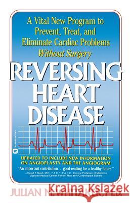 Reversing Heart Disease: A Vital New Program to Help, Treat, and Eliminate Cardiac Problems Without Surgery Julian Whitaker Whitaker 9780446385480
