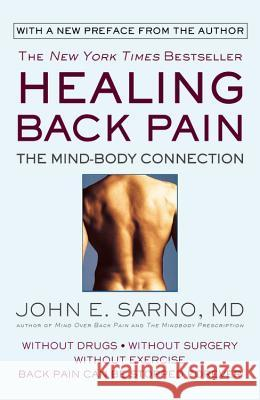 Healing Back Pain: The Mind-Body Connection John E. Sarno 9780446392303