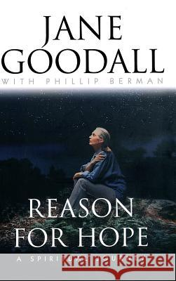 Reason for Hope: A Spiritual Journey Jane Goodall Phillip Berman 9780446522250 Warner Books