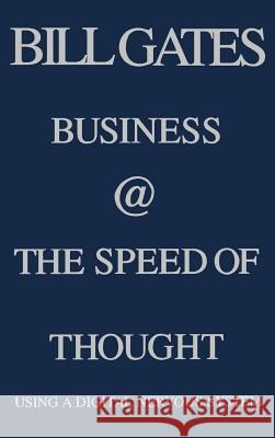 Business @ the Speed of Thought: Succeeding in the Digital Economy Bill Gates Collins Hemingway 9780446525688