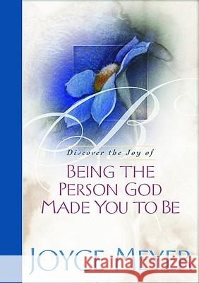 Being the Person God Made You to Be Joyce Meyer 9780446532075 Faithwords
