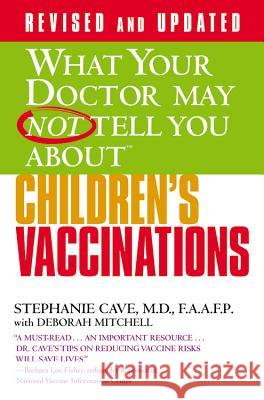 Children's Vaccinations Stephanie Cave Deborah Mitchell 9780446555715