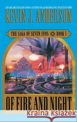 Of Fire and Night Kevin J. Anderson 9780446577182