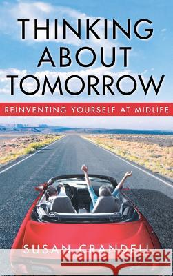 Thinking about Tomorrow: Reinventing Yourself at Midlife Susan Crandell 9780446578974