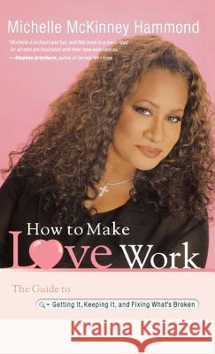 How to Make Love Work Michelle McKinney Hammond 9780446580618