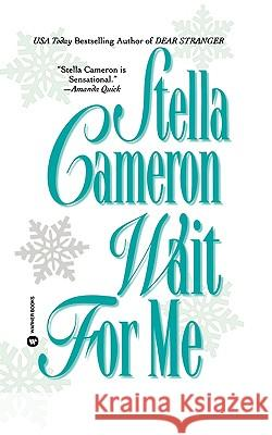 Wait for Me Stella Cameron 9780446604307