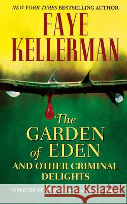 The Garden of Eden and Other Criminal Delights Faye Kellerman 9780446611497