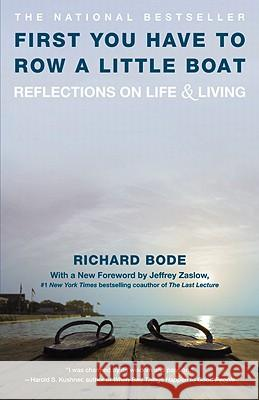First You Have to Row a Little Boat: Reflections on Life & Living Richard Bode 9780446670036