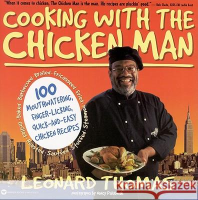 Cooking with the Chicken Man Leonard Thomas Nancy Palubniak 9780446673761