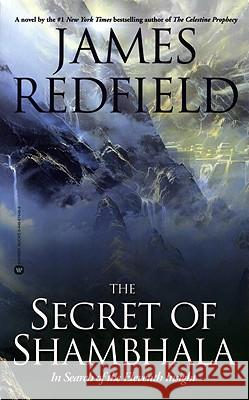 The Secret of Shambhala: In Search of the Eleventh Insight James Redfield 9780446676489