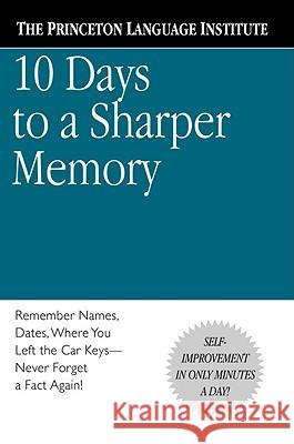 10 Days to a Sharper Memory Princeton Language Institute             Russell Roberts 9780446676663