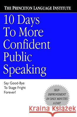 10 Days to More Confident Public Speaking Princeton Language Institute             Lenny Laskowski 9780446676687