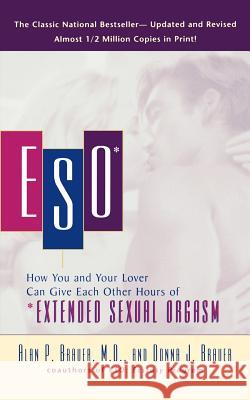 Eso: How You and Your Lover Can Give Each Other Hours of *extended Sexual Orgasm Alan P. Brauer Donna J. Brauer 9780446677622
