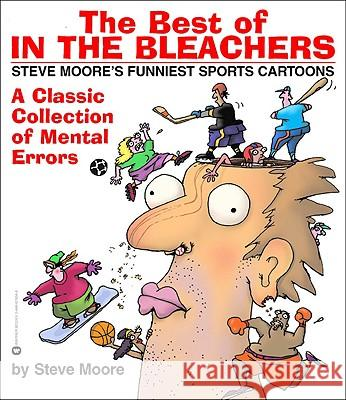 The Best of in the Bleachers: A Classic Collection of Mental Errors Steve Moore 9780446679343