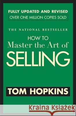 How to Master the Art of Selling Tom Hopkins 9780446692748 Business Plus