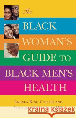 The Black Woman's Guide to Black Men's Health Andrea King Collier Willarda V. Edwards 9780446697729 Warner Wellness