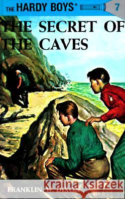 Hardy Boys 07: The Secret of the Caves Franklin W. Dixon 9780448089072