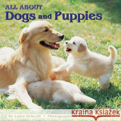 All about Dogs and Puppies Laura Driscoll Elizabeth Hathon 9780448418414