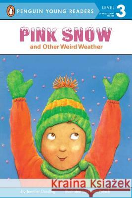 Pink Snow and Other Weird Weather Jennifer A. Dussling Heidi Petach 9780448418582
