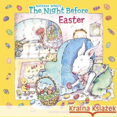 The Night Before Easter Natasha Wing Kathy Couri 9780448418735