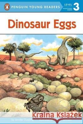Dinosaur Eggs Jennifer A. Dussling Jane O'Connor Pamela Johnson 9780448420936