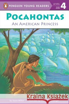 Pocahontas: An American Princess Joyce Milton Shelly Hehenberger 9780448421810