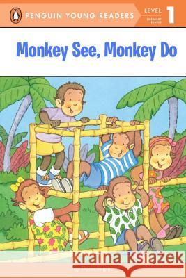Monkey See, Monkey Do Dana Regan Dana Regan 9780448422992